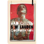 Bad Citizen Corporation by Lauden, S W, 9781942600558