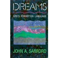 Dreams : God's Forgotten Language by Sanford, John A., 9780060670559