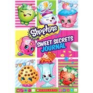 Sweet Secrets Journal (Shopkins Locking Journal) by Unknown, 9780545940559