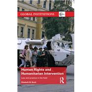 Human Rights and Humanitarian Intervention: Law and Practice in the Field by Bruch; Elizabeth M., 9781138190559