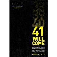 41 Will Come by Tate, Chuck E., 9781496410559