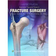 Harborview Illustrated Tips and Tricks in Fracture Surgery by Gardner, Michael J.; Dunbar, Robert; Henley, M.; Nork, Sean, 9781605470559
