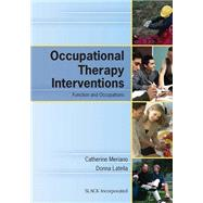 Occupational Therapy Interventions Function and Occupations by Meriano, Catherine; Latella, Donna, 9781617110559