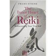 The Inner Heart of Reiki by Stiene, Frans, 9781785350559