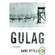 Gulag : A History by APPLEBAUM, ANNE, 9780767900560