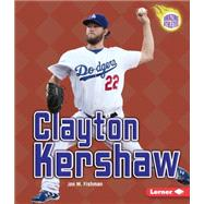 Clayton Kershaw by Fishman, Jon M., 9781467760560