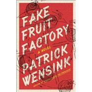 Fake Fruit Factory by Wensink, Patrick, 9781940430560