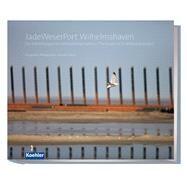 Jadeweserport Wilhelmshaven by Hecht, Heinrich, 9783782210560