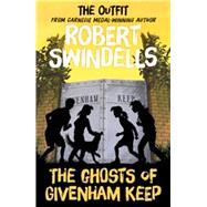 The Ghosts of Givenham Keep by Swindells, Robert; Hartas, Leo, 9781782700562
