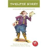 Twelfth Night by Shakespeare, William; Street, Helen (RTL); Cheung, Charly, 9781906230562