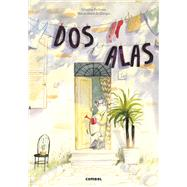 Dos alas/ Two wings by Bellemo, Cristina; Di Giorgio, Mariachiara, 9788491010562