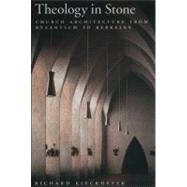 Theology in Stone : Church Architecture from Byzantium to Berkeley by Kieckhefer, Richard, 9780195340563