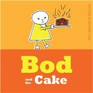 Bod and the Cake by Cole, Michael; Cole, Joanna, 9781405280563