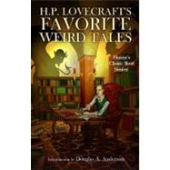 H. P. Lovecraft's Favorite Weird Tales : The Roots of Modern Horror by Various, 9781593600563