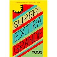 Super Extra Grande by Yoss; Frye, David, 9781632060563