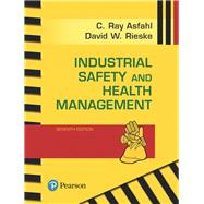 Industrial Safety and Health Management by Asfahl, C. Ray; Rieske, David W., 9780134630564
