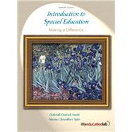 Introduction to Special Education Making A Difference by Smith, Deborah Deutsch; Tyler, Naomi Chowdhuri, 9780205600564