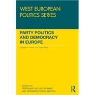 Party Politics and Democracy in Europe: Essays in honour of Peter Mair by Muller-Rommel; Ferdinand, 9781138800564