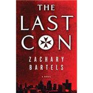 The Last Con by Bartels, Zachary, 9781401690564