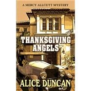 Thanksgiving Angels by Duncan, Alice, 9781432830564