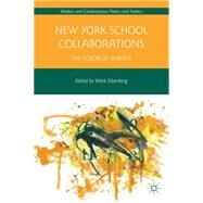 New York School Collaborations The Color of Vowels by Silverberg, Mark, 9781137280565