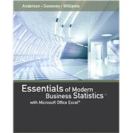 Essentials of Modern Business Statistics with Microsoft Excel by Anderson, David R.; Sweeney, Dennis J.; Williams, Thomas A., 9781305410565