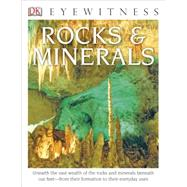 DK Eyewitness Books: Rocks & Minerals by Symes, R.F., 9781465420565