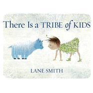 There Is a Tribe of Kids by Smith, Lane, 9781626720565