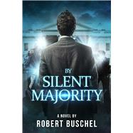 By Silent Majority by Buschel, Robert, 9781682610565