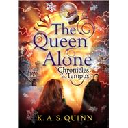 The Queen Alone by Quinn, K. A. S., 9781848870567