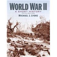 World War II: A Short History by Lyons; Michael J., 9780205660568