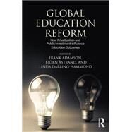 Global Education Reform: How Privatization and Public Investment Influence Education Outcomes by Adamson; Frank, 9781138930568