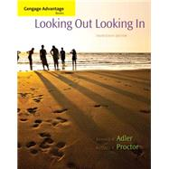 Cengage Advantage Books: Looking Out, Looking In by Adler, Ronald B.; Proctor II, Russell F., 9781285070568