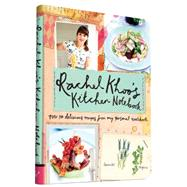 Rachel Khoo's Kitchen Notebook: Over 100 Delicious Recipes from My Personal Cookbook by Khoo, Rachel; Loftus, David, 9781452140568