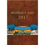 Bradshaw's Diary 2017 A Great Railway Journey Round Britain with Bradshaw by Books, Old House; Wright, Nick, 9781783660568