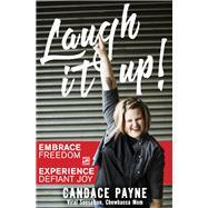 Laugh It Up! by Payne, Candace, 9780310350569