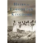 Heirs to Forgotten Kingdoms by Russell, Gerard, 9780465030569