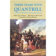 Three Years With Quantrill: A True Story Told by His Scout John McCorkle by Barton, O. S., 9780806130569
