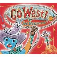 Go West! by Nakamura, Joel, 9780991410569