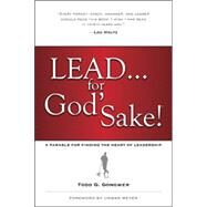 Lead . . . for God's Sake! by Gongwer, Todd G., 9781414370569