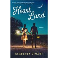 Heart Land A Novel by Stuart, Kimberly, 9781501180569