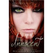 The Innocent by Pickett, Michelle, 9781634220569