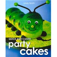 Quick and Clever Party Cakes by Smith, Lindy, 9781743360569