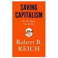 Saving Capitalism by REICH, ROBERT B., 9780385350570