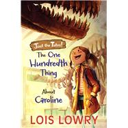 The One Hundredth Thing About Caroline by Lowry, Lois, 9781328750570