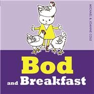 Bod and Breakfast by Cole, Michael; Cole, Joanna, 9781405280570