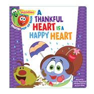 VeggieTales: A Thankful Heart Is a Happy Heart, a Digital Pop-Up Book (padded) by Unknown, 9781433690570