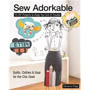 Sew Adorkable by Khaja, Samarra, 9781617450570