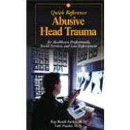 Abusive Head Trauma Quick Reference : For Health Care, Social Service, and Law Enforcement Professionals by Rauth-Farley & Frasier, 9781878060570