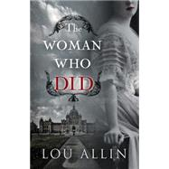 The Woman Who Did by Allin, Lou, 9781432830571